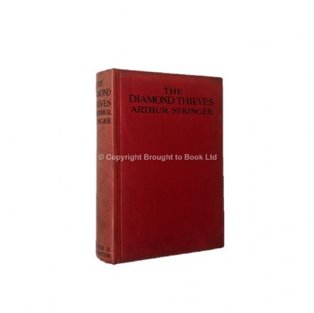 The Diamond Thieves by Arthur Stringer First Edition Hodder & Stoughton 1925